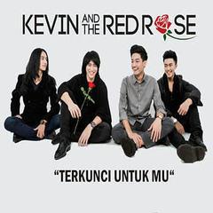 (3.40 MB) Kevin and The Red Rose - Terkunci Untukmu Mp3