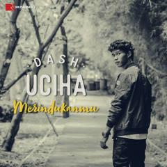 (4.02 MB) Dash Uciha - Merindukanmu Mp3