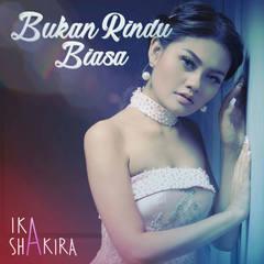 (6.83 MB) Ika Shakira - Bukan Rindu Biasa Mp3